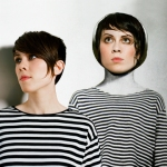 "Tegan and Sara ""Sainthood"""